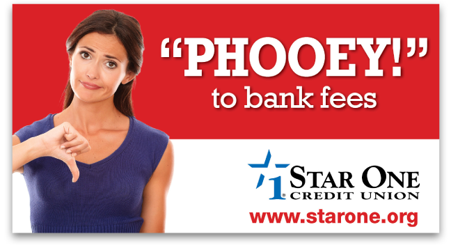 Star One Credit Union - PHOOEY to bank fees